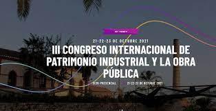 La Fundación Patrimonio Industrial de Andalucía organiza en III Congreso Internacional de Patrimonio Industrial y Obra Pública